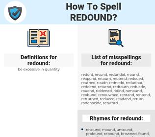 redound, spellcheck redound, how to spell redound, how do you spell redound, correct spelling for redound