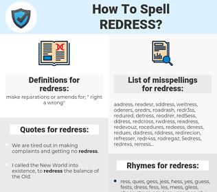 redress, spellcheck redress, how to spell redress, how do you spell redress, correct spelling for redress