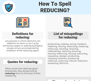 reducing, spellcheck reducing, how to spell reducing, how do you spell reducing, correct spelling for reducing