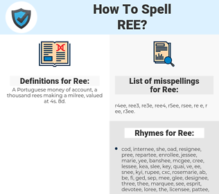 Ree, spellcheck Ree, how to spell Ree, how do you spell Ree, correct spelling for Ree