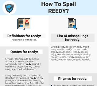 reedy, spellcheck reedy, how to spell reedy, how do you spell reedy, correct spelling for reedy