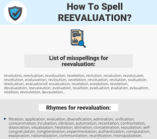 reevaluation, spellcheck reevaluation, how to spell reevaluation, how do you spell reevaluation, correct spelling for reevaluation