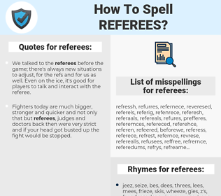 referees, spellcheck referees, how to spell referees, how do you spell referees, correct spelling for referees