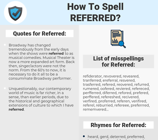 Referred, spellcheck Referred, how to spell Referred, how do you spell Referred, correct spelling for Referred
