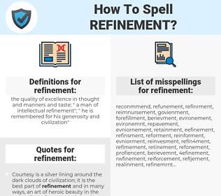 refinement, spellcheck refinement, how to spell refinement, how do you spell refinement, correct spelling for refinement