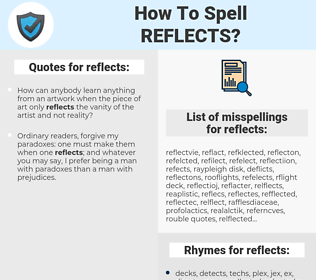 reflects, spellcheck reflects, how to spell reflects, how do you spell reflects, correct spelling for reflects