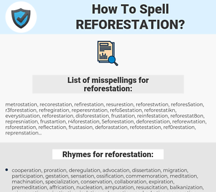 reforestation, spellcheck reforestation, how to spell reforestation, how do you spell reforestation, correct spelling for reforestation