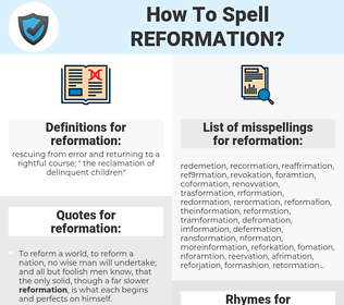 reformation, spellcheck reformation, how to spell reformation, how do you spell reformation, correct spelling for reformation