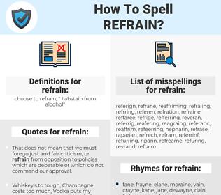 refrain, spellcheck refrain, how to spell refrain, how do you spell refrain, correct spelling for refrain