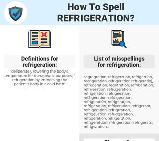 refrigeration, spellcheck refrigeration, how to spell refrigeration, how do you spell refrigeration, correct spelling for refrigeration