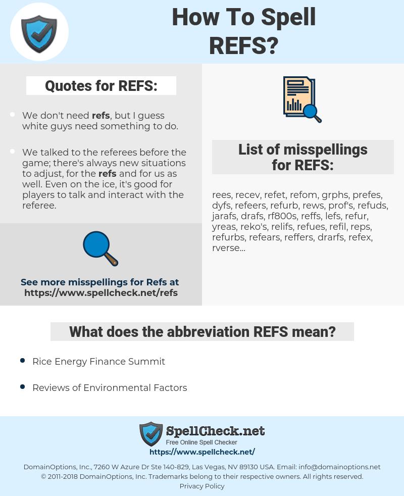 REFS, spellcheck REFS, how to spell REFS, how do you spell REFS, correct spelling for REFS