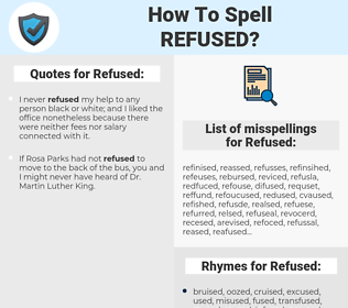 Refused, spellcheck Refused, how to spell Refused, how do you spell Refused, correct spelling for Refused
