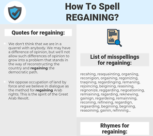 regaining, spellcheck regaining, how to spell regaining, how do you spell regaining, correct spelling for regaining