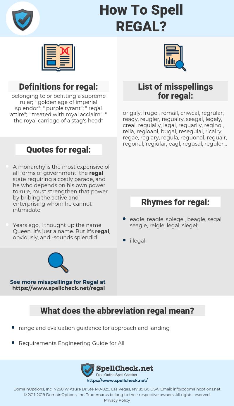 regal, spellcheck regal, how to spell regal, how do you spell regal, correct spelling for regal
