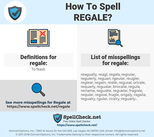 regale, spellcheck regale, how to spell regale, how do you spell regale, correct spelling for regale