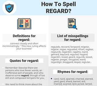 regard, spellcheck regard, how to spell regard, how do you spell regard, correct spelling for regard