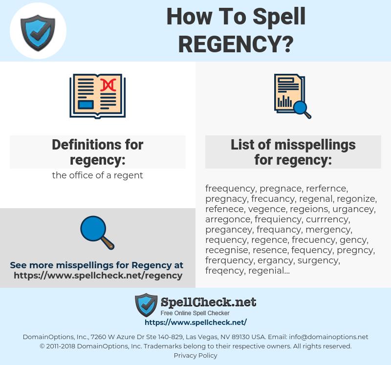 regency, spellcheck regency, how to spell regency, how do you spell regency, correct spelling for regency