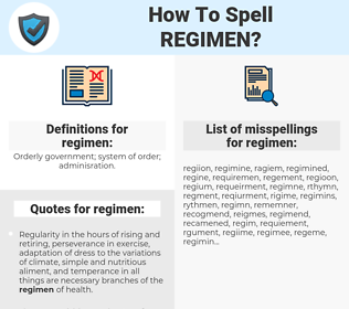 regimen, spellcheck regimen, how to spell regimen, how do you spell regimen, correct spelling for regimen