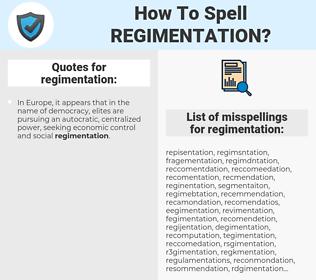 regimentation, spellcheck regimentation, how to spell regimentation, how do you spell regimentation, correct spelling for regimentation