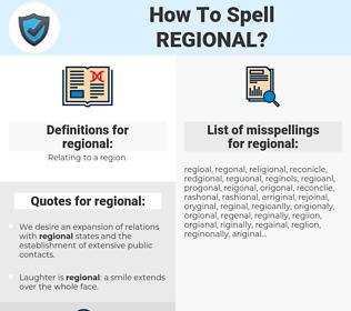 regional, spellcheck regional, how to spell regional, how do you spell regional, correct spelling for regional