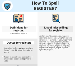 register, spellcheck register, how to spell register, how do you spell register, correct spelling for register