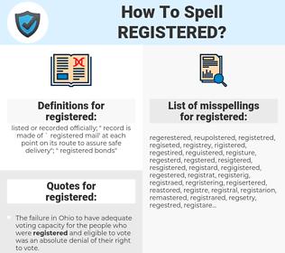 registered, spellcheck registered, how to spell registered, how do you spell registered, correct spelling for registered