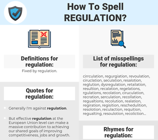 regulation, spellcheck regulation, how to spell regulation, how do you spell regulation, correct spelling for regulation