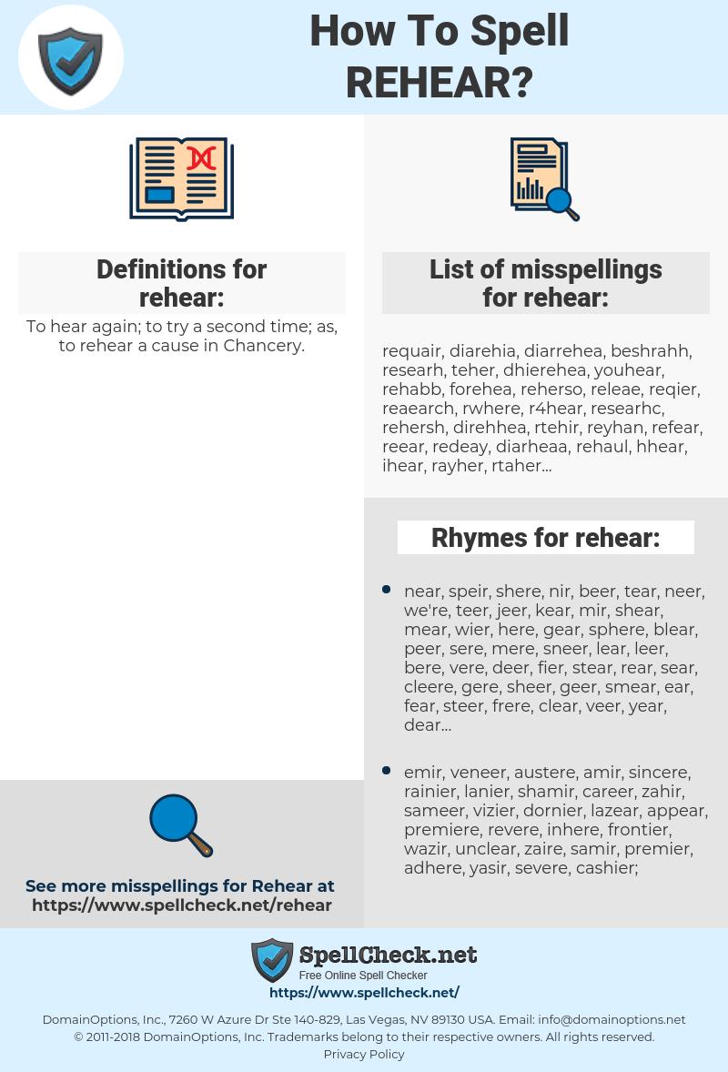 rehear, spellcheck rehear, how to spell rehear, how do you spell rehear, correct spelling for rehear