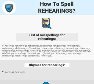 rehearings, spellcheck rehearings, how to spell rehearings, how do you spell rehearings, correct spelling for rehearings