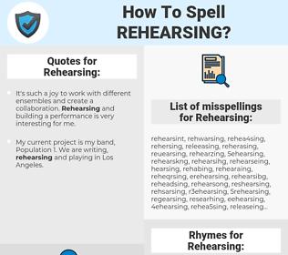 Rehearsing, spellcheck Rehearsing, how to spell Rehearsing, how do you spell Rehearsing, correct spelling for Rehearsing