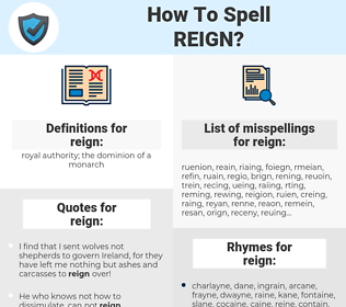 reign, spellcheck reign, how to spell reign, how do you spell reign, correct spelling for reign