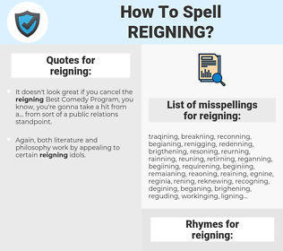 reigning, spellcheck reigning, how to spell reigning, how do you spell reigning, correct spelling for reigning