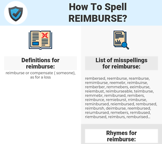 reimburse, spellcheck reimburse, how to spell reimburse, how do you spell reimburse, correct spelling for reimburse