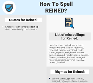 Reined, spellcheck Reined, how to spell Reined, how do you spell Reined, correct spelling for Reined