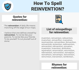 reinvention, spellcheck reinvention, how to spell reinvention, how do you spell reinvention, correct spelling for reinvention
