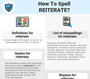 reiterate, spellcheck reiterate, how to spell reiterate, how do you spell reiterate, correct spelling for reiterate