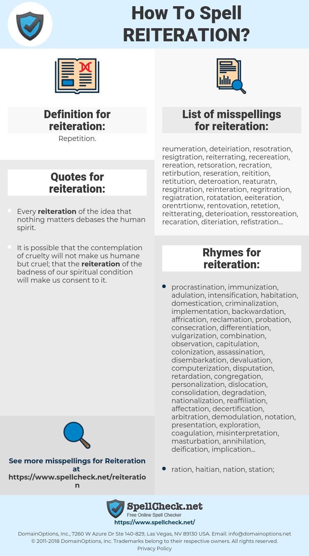 reiteration, spellcheck reiteration, how to spell reiteration, how do you spell reiteration, correct spelling for reiteration