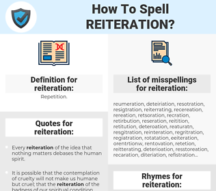 reiteration, spellcheck reiteration, how to spell reiteration, how do you spell reiteration, correct spelling for reiteration
