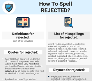 rejected, spellcheck rejected, how to spell rejected, how do you spell rejected, correct spelling for rejected