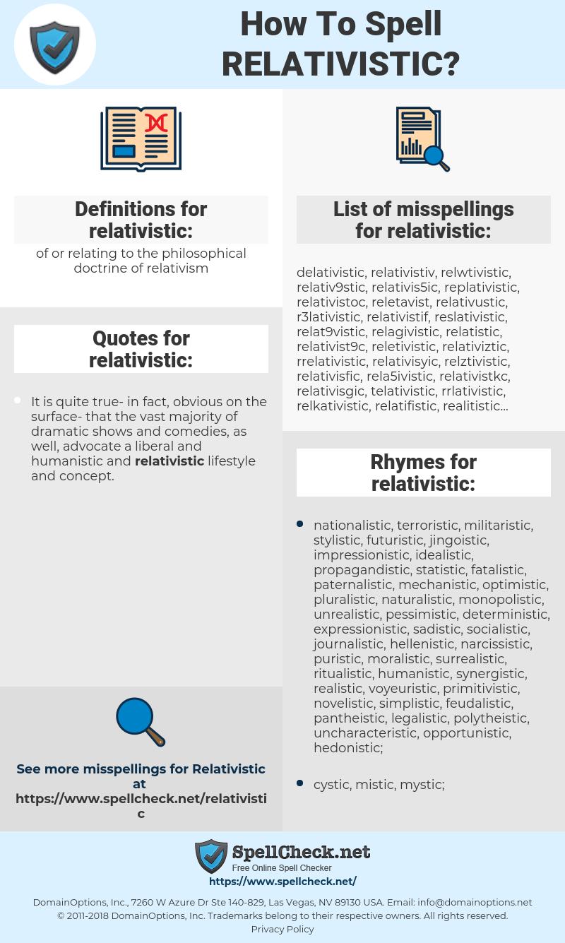 relativistic, spellcheck relativistic, how to spell relativistic, how do you spell relativistic, correct spelling for relativistic