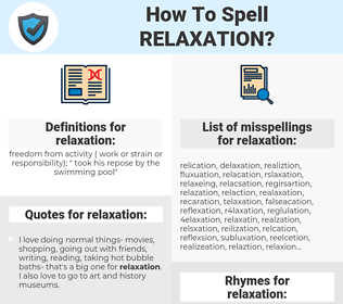 relaxation, spellcheck relaxation, how to spell relaxation, how do you spell relaxation, correct spelling for relaxation