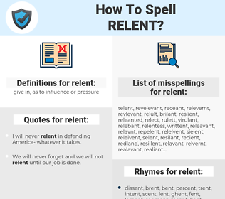 relent, spellcheck relent, how to spell relent, how do you spell relent, correct spelling for relent