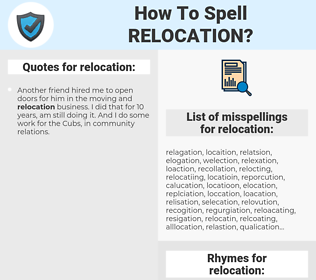 relocation, spellcheck relocation, how to spell relocation, how do you spell relocation, correct spelling for relocation