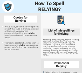 Relying, spellcheck Relying, how to spell Relying, how do you spell Relying, correct spelling for Relying
