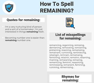 remaining, spellcheck remaining, how to spell remaining, how do you spell remaining, correct spelling for remaining