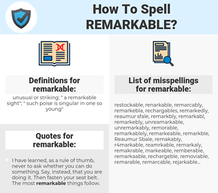 remarkable, spellcheck remarkable, how to spell remarkable, how do you spell remarkable, correct spelling for remarkable