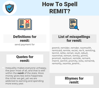 remit, spellcheck remit, how to spell remit, how do you spell remit, correct spelling for remit