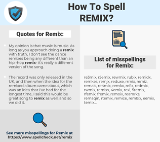 Remix, spellcheck Remix, how to spell Remix, how do you spell Remix, correct spelling for Remix