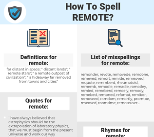 remote, spellcheck remote, how to spell remote, how do you spell remote, correct spelling for remote