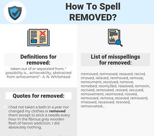 removed, spellcheck removed, how to spell removed, how do you spell removed, correct spelling for removed